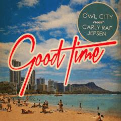 Owl City - Good Time ft. Carly Rae Jepsen